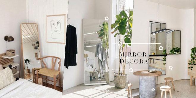20 ไอเดียแต่งห้องโดยใช้กระจก เพิ่มความกว้าง ความสวยงามให้กับห้องของเรา